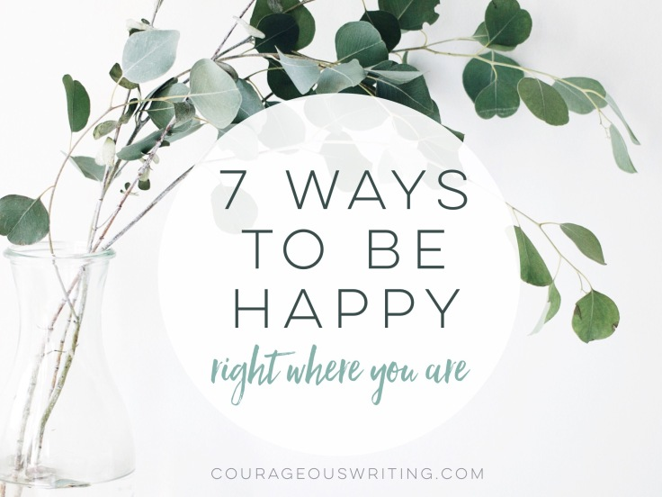 7 Ways To Be Happy