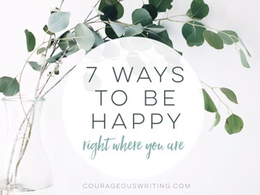 7 Ways To Be Happy Right Where You Are