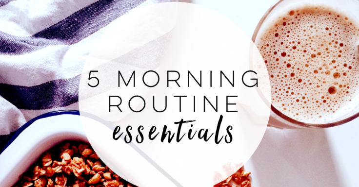 Morning Routine Essentials