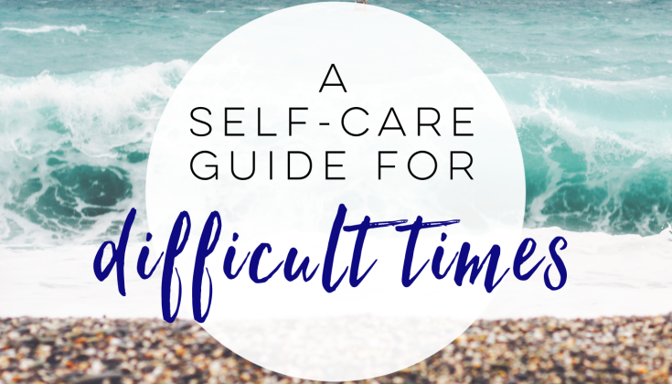 Self Care Guide for Difficult Times