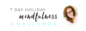 7 Day Holiday Mindfulness Challenge_graphic