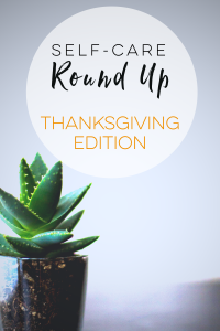 Self-Care Round Up _ thanksgiving pinterest